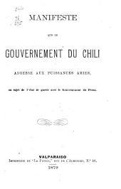 Manifeste que le gouvernement du Chili adresse aux puissances amies, au sujet de l'état de guerre avec le gouvernement du Pérou