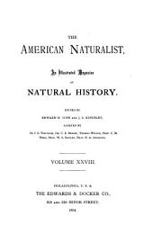 The American Naturalist: Volume 28