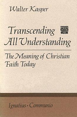 Transcending All Understanding PDF