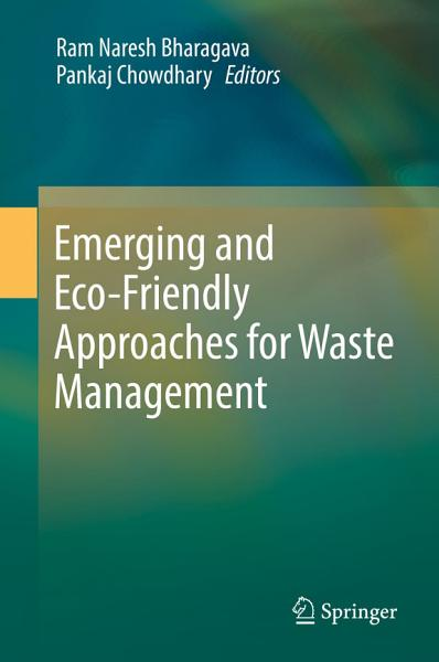 Emerging And Eco Friendly Approaches For Waste Management