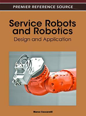 Service Robots and Robotics  Design and Application PDF