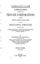 Commentaries on the Law of Private Corporations: Whether with Or Without Capital Stock, Also of Joint-stock Companies and of All the Various Voluntary Unicorporated Associations Organized for Pecuniary Profit Or Mutual Benefit, Volume 2