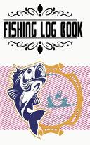 Fishing Log For Kids And Fly Fishing Log Book