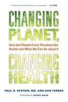 Changing Planet  Changing Health PDF