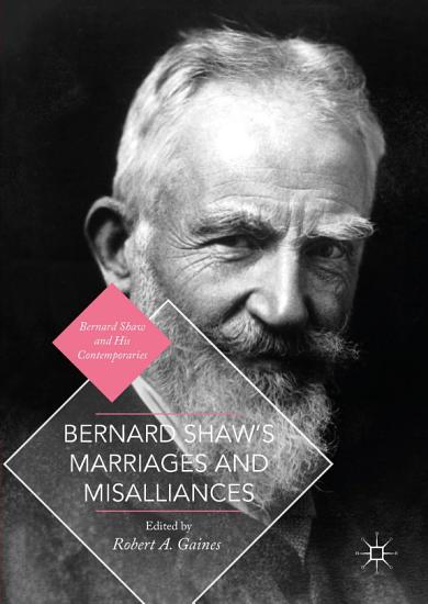 Bernard Shaw s Marriages and Misalliances PDF