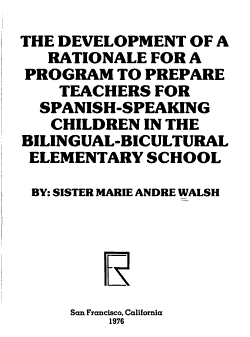 The Development of a Rationale for a Program to Prepare Teachers for Spanish speaking Children in the Bilingual bicultural Elementary School PDF