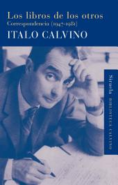 Los libros de los otros: Correspondencia (1947-1981)