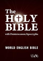 The Holy Bible / World English Bible (WEB): with Deuterocanon/Apocrypha