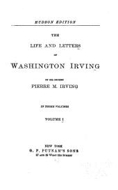 The Life and Letters of Washington Irving: Volume 1
