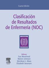 Clasificación de Resultados de Enfermería (NOC): Edición 4