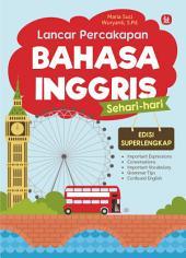 Lancar Percakapan Bahasa Inggris Sehari-Hari: Edisi Superlengkap