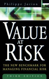 Value at Risk, 3rd Ed.: The New Benchmark for Managing Financial Risk, Edition 3