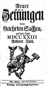 Neuer Zeitungen von Gelehrten Sachen, auf das Jahr M DCC XXIII.: Anderer Theil