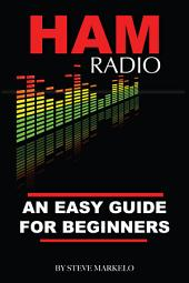 Ham Radio: An Easy Guide for Beginners