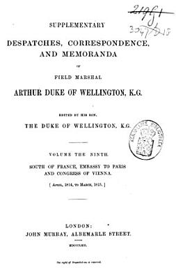 Dispatches  Correspondence and Memoranda of Field Marshal Arthur Duc of Wellington  K G  PDF