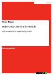 Demokratie-Lernen in der Schule: Bestandsaufnahme und Lösungsansätze