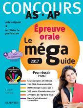 Méga Guide ORAL 2017 – Concours Aide-soignant et Auxiliaire de puériculture: Avec livret d'entraînement et vidéos de l'oral, Édition 11