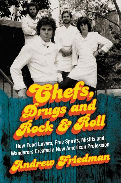 Download Chefs  Drugs and Rock   Roll Book