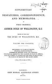 Dispatches  Correspondence And Memoranda Of Field Marshal Arthur Duc Of Wellington  K G