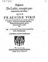 Disputatio de lactis ejusque partium natura et viribus, quam ... tuebitur Johannes Hartmannus Beier