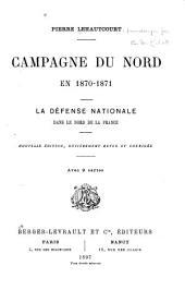 Campagne du Nord en 1870-1871: la défense nationale dans le Nord de la France