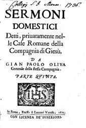 Sermoni Domestici: Detti privatamente nelle Case Romane della Compagnia di Giesù, Volume 5