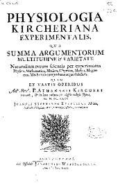 Physiologia Kircheriana experimentalis ...