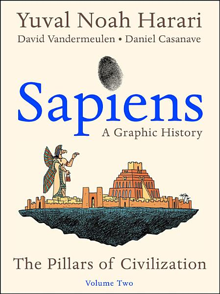 Download Sapiens  A Graphic History  Volume 2 Book