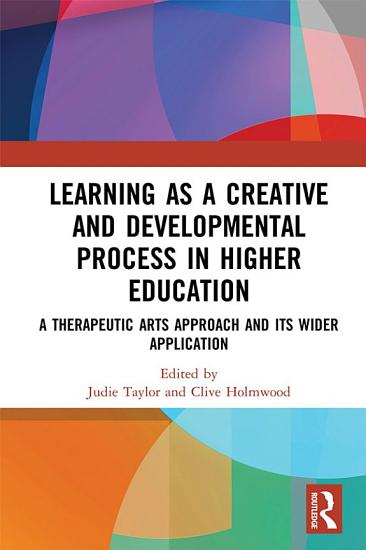 Learning as a Creative and Developmental Process in Higher Education PDF