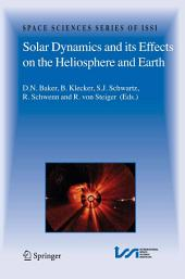 Solar Dynamics and its Effects on the Heliosphere and Earth