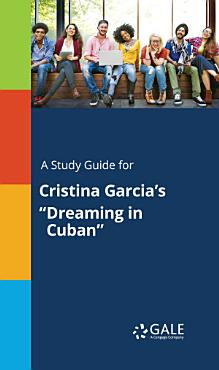 A Study Guide for Cristina Garcia s  Dreaming in Cuban  PDF