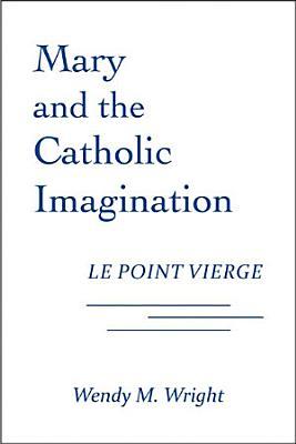Mary and the Catholic Imagination