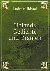 Uhlands Gedichte und Dramen: Band 2