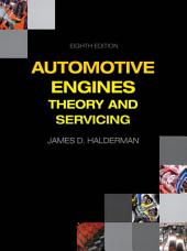 Automotive Engines: Theory and Servicing, Edition 8