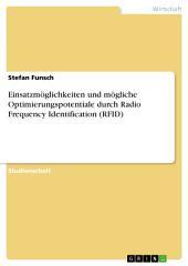 Einsatzmöglichkeiten und mögliche Optimierungspotentiale durch Radio Frequency Identification (RFID)