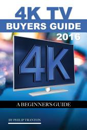 4K TV Buyers Guide 2016: A Beginner's Guide