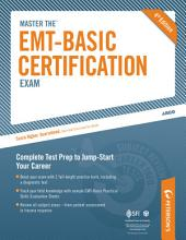 Master the EMT-Basic Certification Exam: EMT_Basic Review: Part III of IV, Edition 4