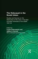 The Holocaust in the Soviet Union  Studies and Sources on the Destruction of the Jews in the Nazi occupied Territories of the USSR  1941 45 PDF