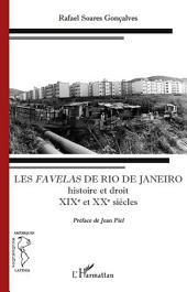 Les Favelas de Rio de Janeiro: Histoire et droit - XIXe et XXe siècles