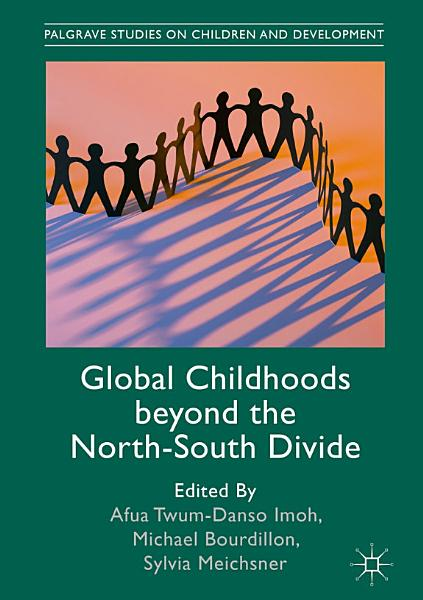 Global Childhoods Beyond The North South Divide