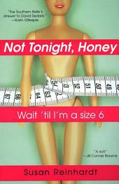 Not Tonight, Honey: Wait 'Til I'm A Size 6