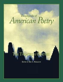 Encyclopedia Of American Poetry  The Twentieth Century