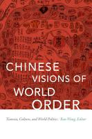 Chinese Visions of World Order PDF