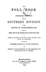The poll book of the contested election for the southern division of the county of Northumberland ... 1852
