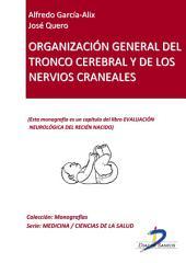 Organización general del tronco cerebral y de los nervios craneales: Evaluación neurológica del recién nacido