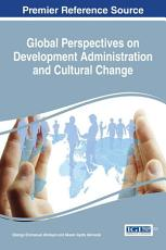 Global Perspectives on Development Administration and Cultural Change PDF