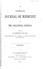 The Peninsular Journal of Medicine and the Collateral Sciences: Volume 1
