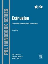 Extrusion: The Definitive Processing Guide and Handbook, Edition 2