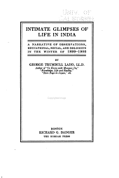 Intimate Glimpses of Life in India: A Narrative of Observations, Educational, Social, and Religious, in the Winter of 1899-1900