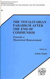 The Totalitarian Paradigm After the End of Communism: Towards a Theoretical Reassessment